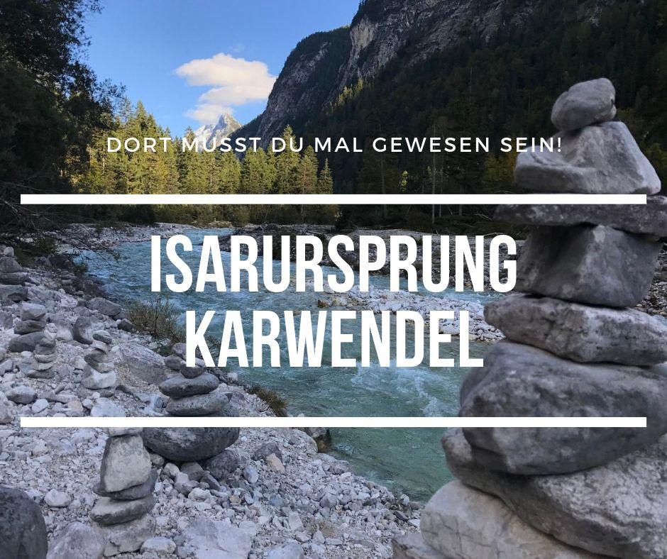 Traum im Karwendel: Der Isarursprung in Scharnitz